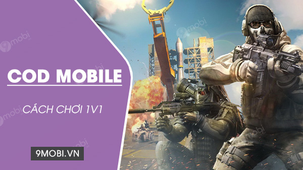 cach choi 1v1 trong cod mobile