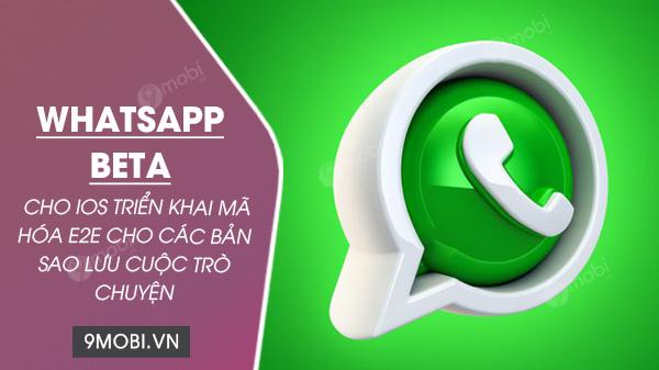 whatsapp cho ios trien khai ma hoa e2e