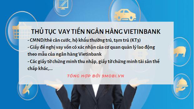 Các gói vay Ngân hàng Vietinbank, thủ tục và giấy tờ cần thiết?