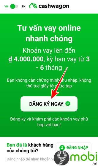 Hướng dẫn vay tiền trên ứng dụng Cashwagon, vay nhanh 10 triệu