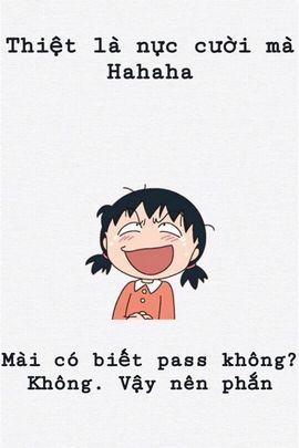 Hinh nen hai huoc cho dien thoai Thiet la nuc cuoi ma Hahaha Mai co biet pass khong Khong Vay nen phan